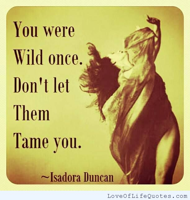 quotes about being wild - photo #28