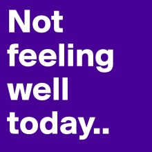 not-feeling-well-today