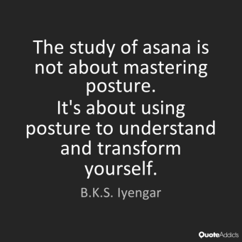 iyengar quote study of asana not about the posture.png